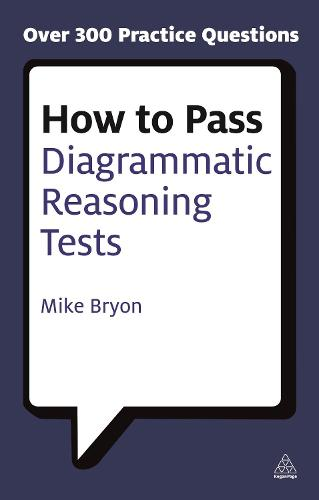 How to Pass Diagrammatic Reasoning Tests: Essential Practice for Abstract, Input Type and Spatial Reasoning Tests - Testing Series (Paperback)