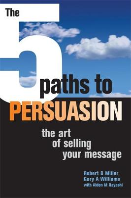 The 5 Paths to Persuasion: The Art of Selling Your Message (Paperback)