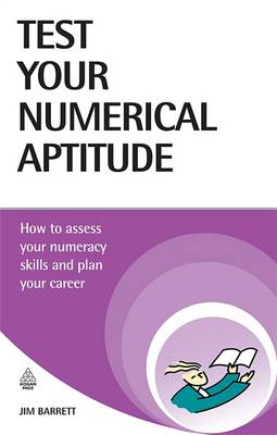 Test Your Numerical Aptitude: How to Assess Your Numeracy Skills and Plan Your Career - Testing Series (Paperback)