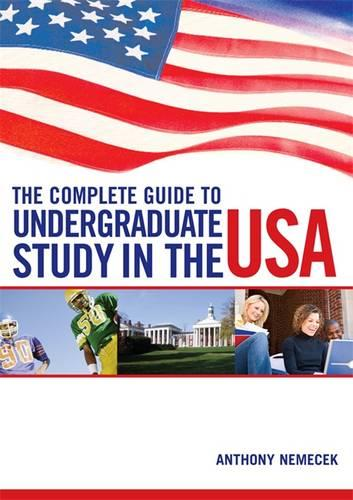 The Complete Guide to Undergraduate Study in the USA (Paperback)