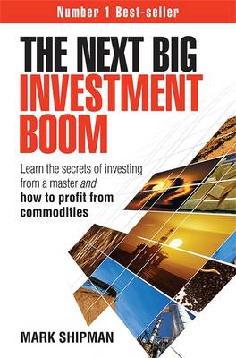 The Next Big Investment Boom: Learn the Secrets of Investing from a Master and How to Profit from Commodities (Paperback)