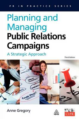 Planning and Managing Public Relations Campaigns: A Strategic Approach - PR In Practice (Paperback)