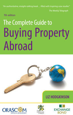 The Complete Guide to Buying Property Abroad (Paperback)