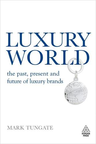 Luxury World: The Past, Present and Future of Luxury Brands (Hardback)