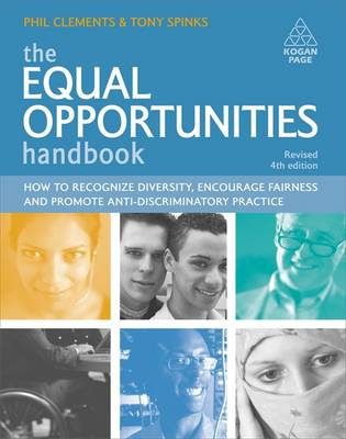 The Equal Opportunities Handbook: How to Recognise Diversity, Encourage Fairness and Promote Anti-Discriminatory Practice (Paperback)