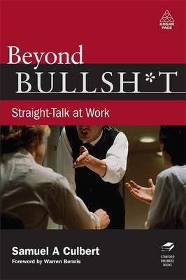Beyond Bullshit: Straight-talk at Work (Hardback)