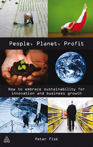 People Planet Profit: How to Embrace Sustainability for Innovation and Business Growth (Hardback)