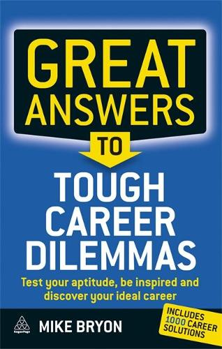 Great Answers to Tough Career Dilemmas: Test Your Aptitude, Be Inspired and Discover Your Ideal Career (Paperback)