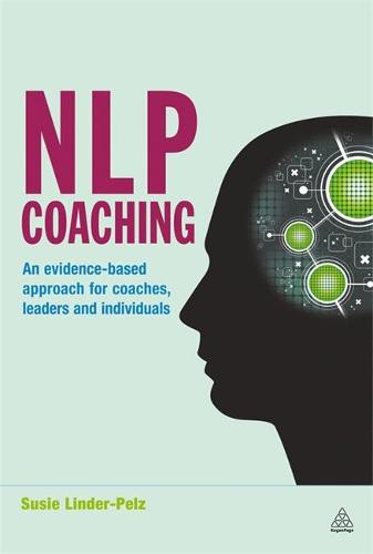 NLP Coaching: An Evidence-Based Approach for Coaches, Leaders and Individuals (Hardback)