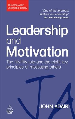 Leadership and Motivation: The Fifty-Fifty Rule and the Eight Key Principles of Motivating Others (Paperback)