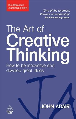 The Art of Creative Thinking: How to be Innovative and Develop Great Ideas (Paperback)