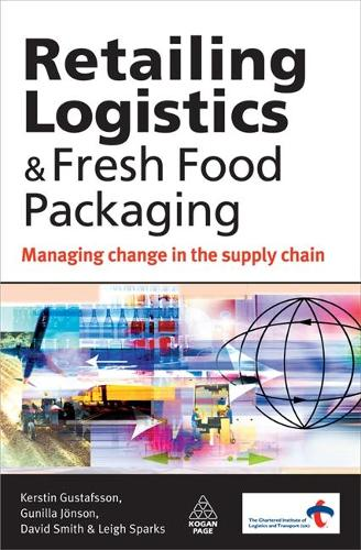 Retailing Logistics and Fresh Food Packaging: Managing Change in the Supply Chain (Paperback)
