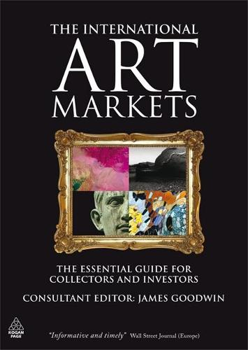 The International Art Markets: The Essential Guide for Collectors and Investors (Paperback)