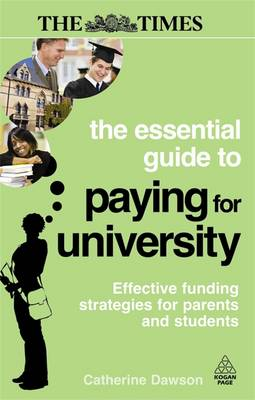 The Essential Guide to Paying for University: Effective Funding Strategies for Parents and Students (Paperback)
