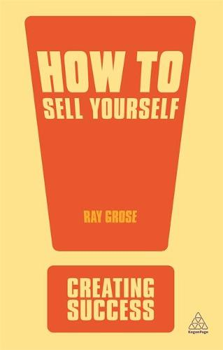How to Sell Yourself - Creating Success (Paperback)