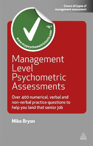 Management Level Psychometric Assessments: Over 400 Numerical, Verbal and Non-verbal Practice Questions to Help You Land that Senior Job - Testing Series (Paperback)