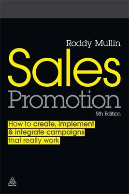 Sales Promotion: How to Create, Implement and Integrate Campaigns That Really Work (Paperback)