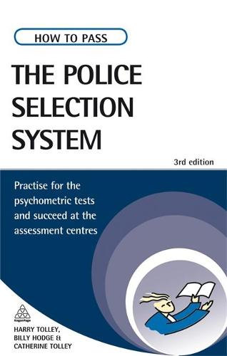 How to Pass the Police Selection System: Practice for the Psychometric Tests and Succeed at the Assessment Centres - Testing Series (Paperback)
