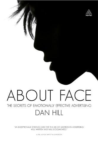 About Face: The Secrets of Emotionally Effective Advertising (Hardback)