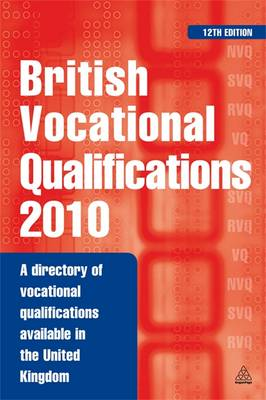 British Vocational Qualifications: A Directory of Vocational Qualifications Available in the United Kingdom (Paperback)