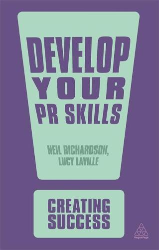 Develop Your PR Skills - Creating Success (Paperback)