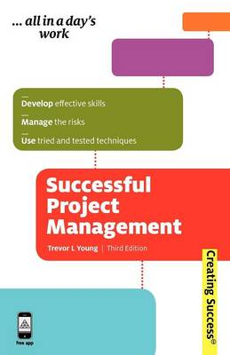Successful Project Management: Apply Tried and Tested Techniques Develop Effective PM Skills and Plan Implement and Evaluate (Paperback)