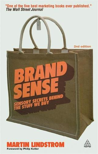 Brand Sense: Sensory Secrets Behind the Stuff We Buy (Paperback)