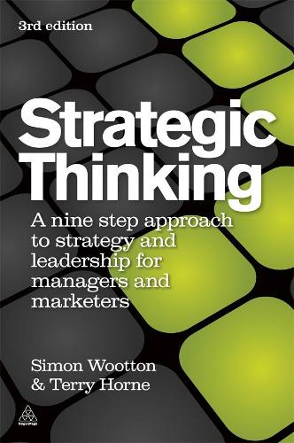 Strategic Thinking: A Step-by-step Approach to Strategy and Leadership (Paperback)