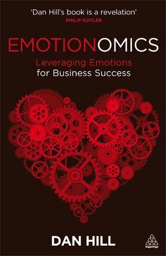 Emotionomics: Leveraging Emotions for Business Success (Paperback)