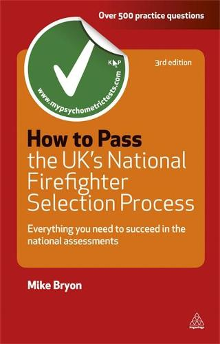How to Pass the UK's National Firefighter Selection Process: Everything You Need to Succeed in the National Assessments - Testing Series (Paperback)
