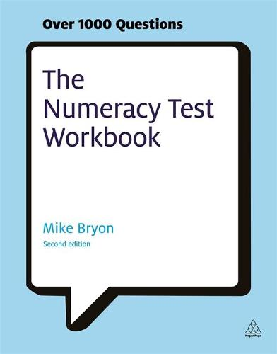 The Numeracy Test Workbook: Everything You Need for a Successful Programme of Self Study Including Quick Tests and Full-length Realistic Mock-ups - Testing Series (Paperback)