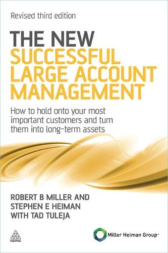 The New Successful Large Account Management: How to Hold onto Your Most Important Customers and Turn Them into Long Term Assets (Paperback)