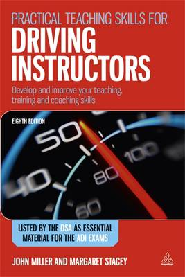 Practical Teaching Skills for Driving Instructors: Develop and Improve Your Teaching Training and Coaching Skills (Paperback)