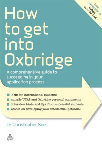 How to Get Into Oxbridge: A Comprehensive Guide to Succeeding in Your Application Process - Elite Students Series (Paperback)