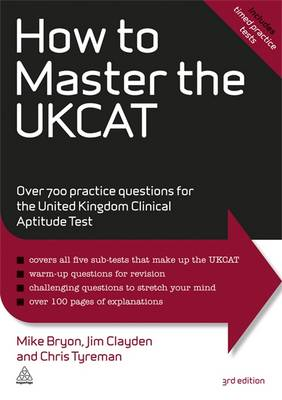 How to Master the UKCAT: Over 700 Practice Questions for the United Kingdom Clinical Aptitude Test - Elite Students Series (Paperback)
