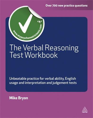 The Verbal Reasoning Test Workbook: Unbeatable Practice for Verbal Ability English Usage and Interpretation and Judgement Tests - Testing Series (Paperback)
