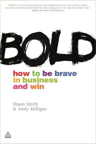 Bold: How to be Brave in Business and Win (Paperback)