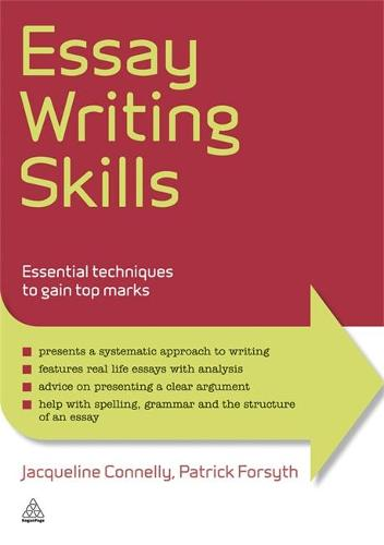 Essay Writing Skills: Essential Techniques to Gain Top Marks - Elite Students Series (Paperback)