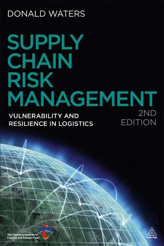 Supply Chain Risk Management: Vulnerability and Resilience in Logistics (Paperback)