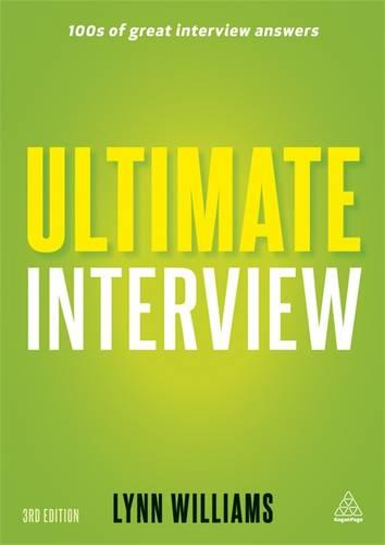 Ultimate Interview: 100s of Great Interview Answers Tailored to Specific Jobs (Paperback)