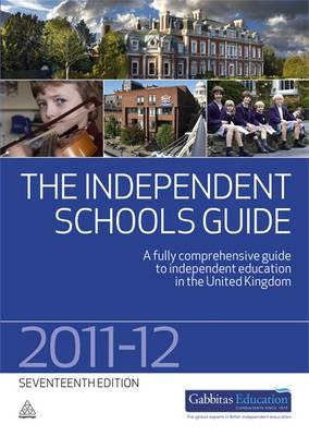 The Independent Schools Guide 2011-2012: A Fully Comprehensive Guide to Independent Education in the United Kingdom (Paperback)