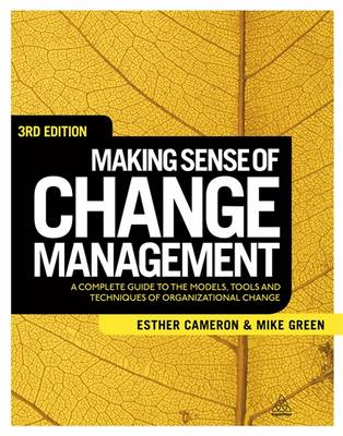 Making Sense of Change Management: A Complete Guide to the Models Tools and Techniques of Organizational Change (Paperback)