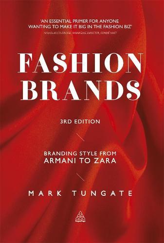 Fashion Brands: Branding Style from Armani to Zara (Paperback)