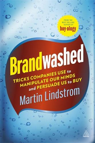 Brandwashed: Tricks Companies Use to Manipulate Our Minds and Persuade Us to Buy (Paperback)