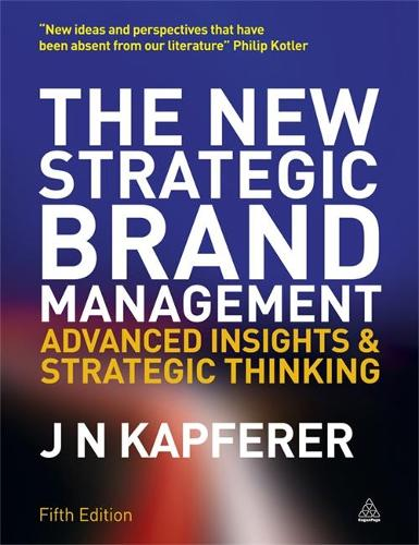 The New Strategic Brand Management: Advanced Insights and Strategic Thinking (Paperback)