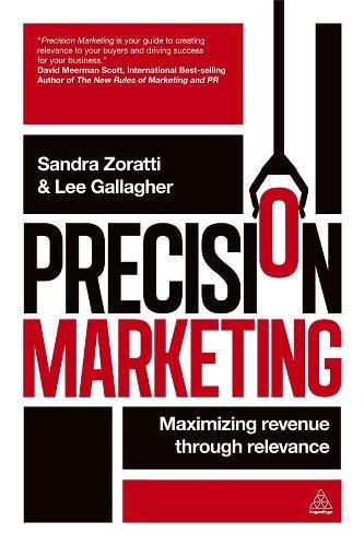 Precision Marketing: Maximizing Revenue Through Relevance (Paperback)