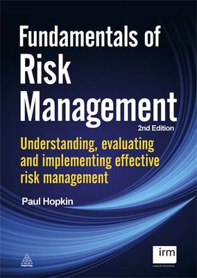 Fundamentals of Risk Management: Understanding Evaluating and Implementing Effective Risk Management (Paperback)