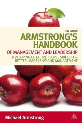 Armstrong's Handbook of Management and Leadership: Developing Effective People Skills for Better Leadership and Management (Paperback)