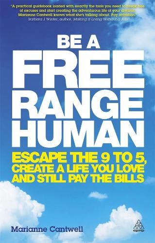 Be a Free Range Human: Escape the 9-5, Create a Life You Love and Still Pay the Bills (Paperback)