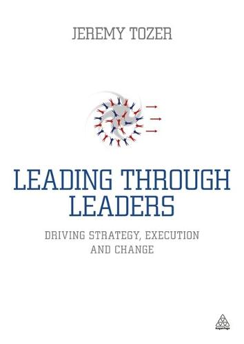 Leading Through Leaders: Driving Strategy, Execution and Change (Paperback)
